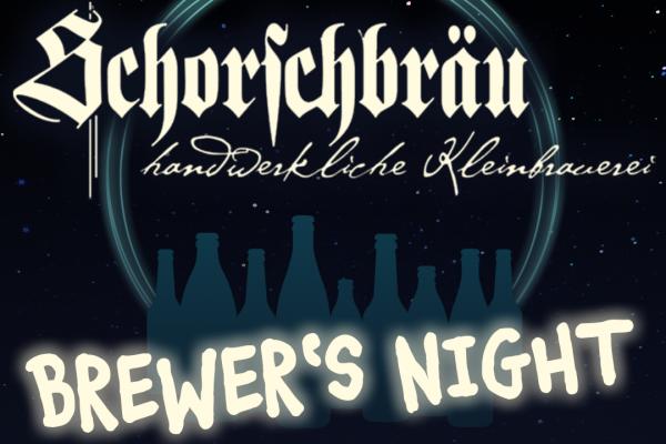 Brewer´s Night mit Schorschbräu